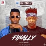 "K-Shock – ""Finally"" f. Selebobo"