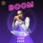 """Jesse Jagz – """"Boom"""""""