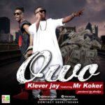 """Klever Jay – """"Owo"""" ft. Koker"""