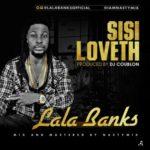 Lala Banks – Sisi Loveth ( Prod. By DJ Coublon)