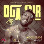 "Oga Sir – ""OOOYEAH"" (Prod. By Big H)"