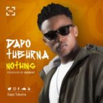 "Dapo Tuburna – ""Nothing"""