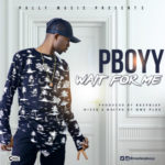 "P Boyy – ""Wait For Me"" (Prod. By Keziklef)"