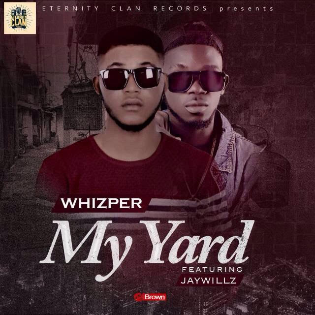 whizper-my-yard-ft-jaywillz