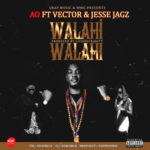"VIDEO: AO – ""Walahi Walahi"" ft. Vector X Jesse Jagz"