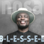 """Nosa – """"Blessed"""" 