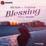 "Mr. Raw – ""Blessing"" f. Flavour (Prod. By Masterkraft)"