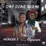 "VIDEO: Wonder J – ""Day Done Break"" f. Akpororo"