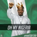 "Jaywon – ""Oh My Nigeria"""