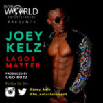 "Joey Kelz – ""Lagos Matters"""