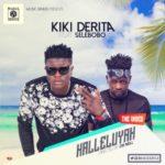 "AUDIO + VIDEO: Kiki Derita ft. Selebobo – ""Halleluyah"""