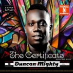 "Duncan Mighty – ""Certificate"" (Cover + Tracklist)"