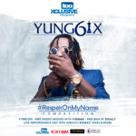 Win N100,000 & More in #RespekOnMyName Competition by Yung6ix & tooXclusive