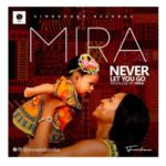 Mira – Never Let Go