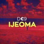 "D€9 – ""Ijeoma"" (Lyrics Video)"