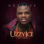 """UzzyIce – """"UzzyIce (My Story) """""""