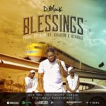 "VIDEO: D-Black – ""Blessings"" ft. Shaker & Stargo"