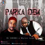 """DJ Bobbi x Mytee Lyon – """"Parka Dem"""""""