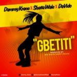 "Dammy Krane x Davido x Shatta Wale – ""Gbetiti"""