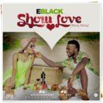 """EBlack – """"Show Love"""" (Bang Bang!!)"""