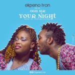 "Ekpeno Lyon – ""YOUR NIGHT"" f. Oga Sir"