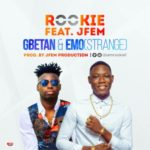 "Rookie – ""Gbetan"" + ""Emo (Strange)""  f. JFem"