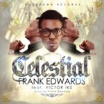 Frank Edwards – Celestial f. Victor Ike