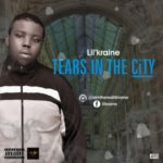"Lil Kraine – ""Tears In The City"""