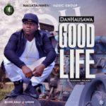 """DanHausawa – """"Good Life"""""""