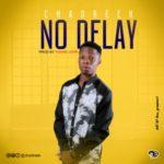 """Chad Reek – """"No Delay"""" (Prod. Young John)"""