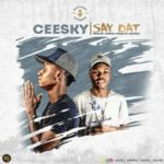 "Ceesky – ""Say Dat"" (Prod. By Antras)"