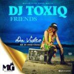 """VIDEO: DJ ToxiQ – """"Friends"""""""