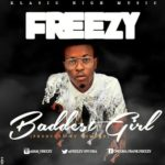 "Freezy – ""Baddest Girl"""