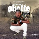"GMC Presents : Owpee Banty – ""From The Ghetto"" (Prod. Olumix)"