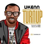 "Ukenn – ""Turn Up"" (Prod. JPiano)"