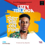 "Uzzy Tebudiga – ""Set Me On Fire"""