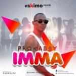 """Prokassy – """"Imma"""" (Prod By Danny Joe)"""