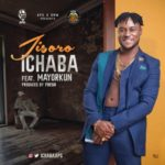 "DMW Presents: Ichaba – ""Jisoro"" ft. Mayorkun"