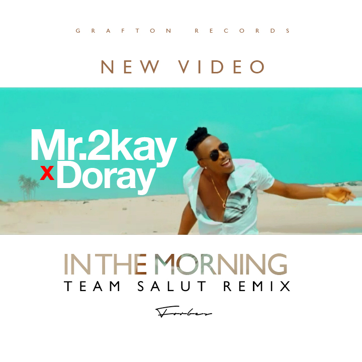 mr-2kay-in-the-morning-ft-doray-video-poster