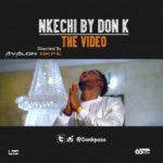 "VIDEO: Don K – ""Nkechi"""