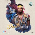 "Henry Knight – ""Desire"" + ""Live my Life"" (Prod. Gospelonthebeat)"