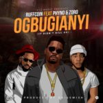 "Ruffcoin – ""Ogbugianyi (It Didn't Kill Us)"" ft. Phyno & Zoro"