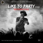 "Sheunnatural – ""Like To Party"""
