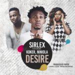 "Sirlex – ""Desire"" f. Niniola & Koker (Prod.Popito)"