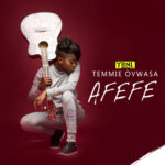 "VIDEO: Temmie Ovwasa (YBNL Princess) – ""Afefe"""