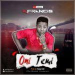 """K.Francis – """"Oni Temi"""" ( Prod. By Young Jonn)"""
