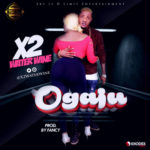 "X2 – ""Ogaju"" (Prod. by Fancy)"