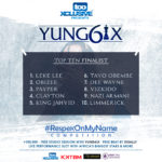 VOTE! Top 10 #RespekOnMyName Competition by Yung6ix & tooXclusive
