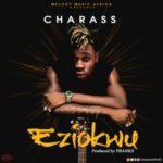 """CHARASS – """"Eziokwu"""" (Prod. By P Banks)"""