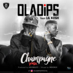 "Oladips – ""Champagne"" (Remix) ft. Lil Kesh"